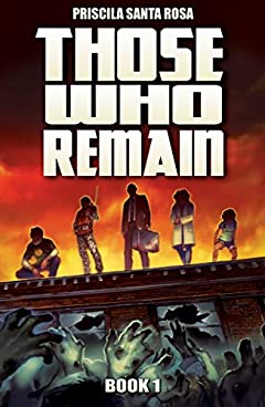 Those Who Remain - Book 1: A Zombie Apocalypse Novel (Those Who Remain Trilogy)