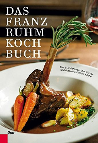 das franz ruhm kochbuch: das standardwerk der wiener und ... - österreichische Küche Kochbuch