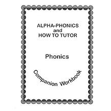 Alpha Phonics and How to Tutor Campanion Workbook