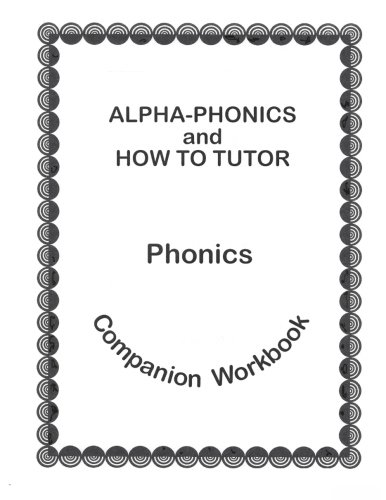 Alpha Phonics and How to Tutor Campanion Workbook