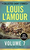 The Collected Short Stories of Louis L'Amour, Volume 7
