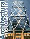 Architectural Photography, Norman Kerr and Norman McGrath, 0817424555