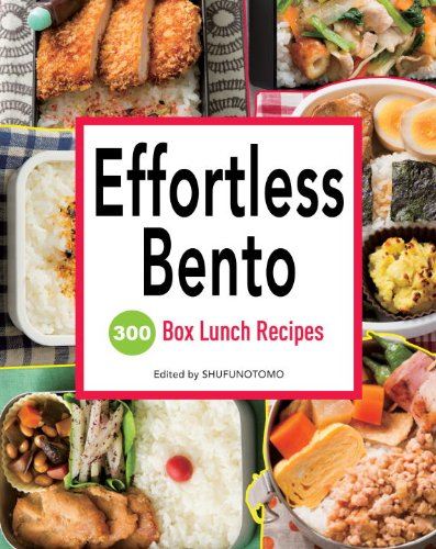 effortless bento 300 japanese box lunch recipes quick easy cooking gump books catalog. Black Bedroom Furniture Sets. Home Design Ideas