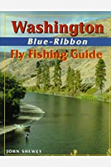 Washington Blue-Ribbon Fly Fishing Guide (Blue-Ribbon Fly Fishing Guides) Paperback