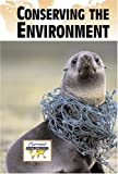 Conserving the Environment, John Woodward and Jennifer Skancke, 0737724765