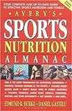 Avery's Sports Nutrition Almanac, Edmund R. Burke and Daniel Gastelu, 0895298856