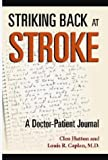 Striking Back at Stroke, Louis R. Caplan and Cleo Hutton, 0972383018