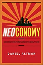 Neoconomy: George Bush's Revolutionary Gamble with America's Future
