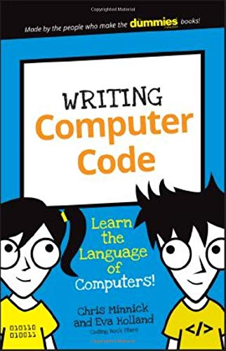 Writing Computer Code: Learn the Language of Computers! (Dummies Junior) ()