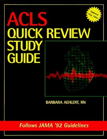 acls quick review barbara aehlert 9780815100072 amazon com books rh amazon com ACLS Book Guide ACLS Latest Edition