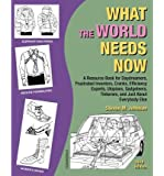 [ [ [ What the World Needs Now: A Resource Book for Daydreamers, Frustrated Inventors, Cranks, Efficiency Experts, Utopians, Gadgeteers, Tinkerers and [ WHAT THE WORLD NEEDS NOW: A RESOURCE BOOK FOR DAYDREAMERS, FRUSTRATED INVENTORS, CRANKS, EFFICIENCY EXPERTS, UTOPIANS, GADGETEERS, TINKERERS AND ] By Johnson, Steven M ( Author )Apr-28-2012 Paperback
