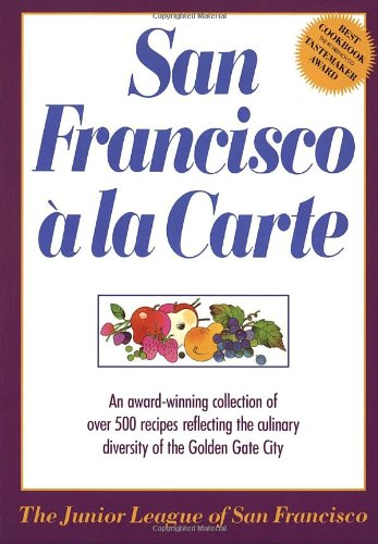 San Francisco A La Carte by Junior League San Francisco