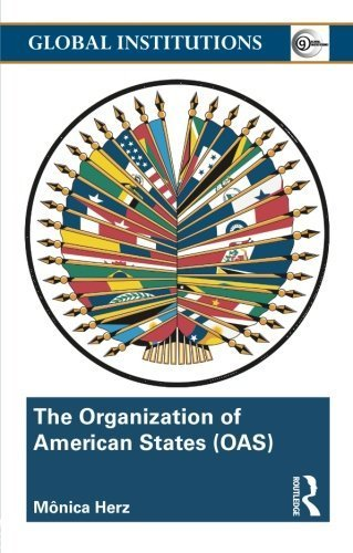 - The Organization of American States (OAS): Global Governance Away From the Media (Global Institutions) by Mônica Herz (2011-05-27)