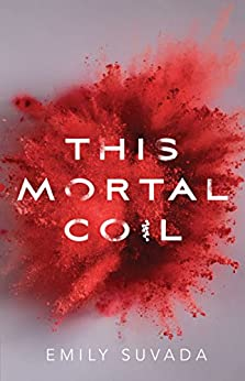This Mortal Coil by [Suvada, Emily]