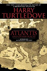 ATLANTIS AND OTHER PLACES BY (TURTLEDOVE, HARRY)[ROC]JAN-1900