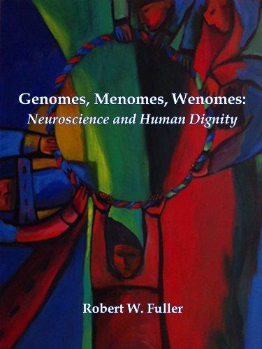 Genomes, Menomes, Wenomes: Neuroscience and Human Dignity