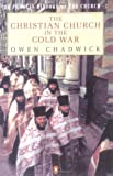 The Christian Church in the Cold War, Owen Chadwick, 014012540X