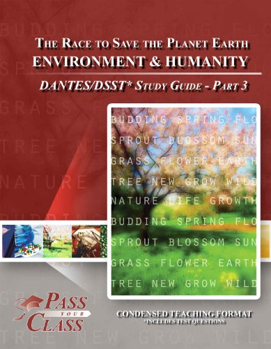 Environment and Humanity: The Race To Save The Planet DSST / DANTES Study Guide - Pass Your Class - Part 3 (Environment & Humanity)