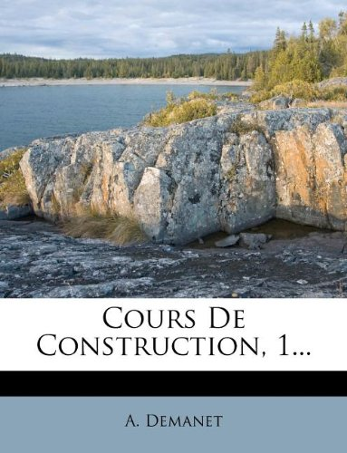 Cours De Construction, 1... (French Edition) for sale  Delivered anywhere in USA