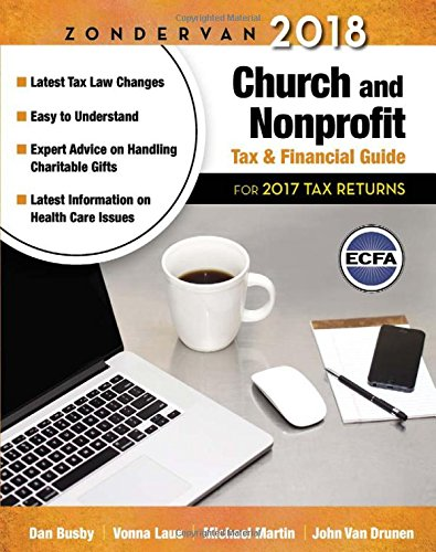 Zondervan 2018 Church and Nonprofit Tax and Financial Guide: For 2017 Tax Returns