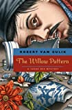 Front cover for the book The Willow Pattern by Robert van Gulik
