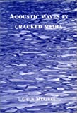Acoustic Waves in Cracked Media, Muijres, Guus, 9040716498