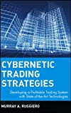 img - for Cybernetic Trading Strategies: Developing a Profitable Trading System with State-of-the-Art Technologies book / textbook / text book