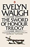 The Sword of Honour Trilogy: Men at Arms, Officers and Gentlemen & Unconditional Surrender