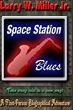 Space Station Blues, Larry Miller, 1497513189