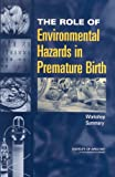 img - for The Role of Environmental Hazards in Premature Birth: Workshop Summary book / textbook / text book
