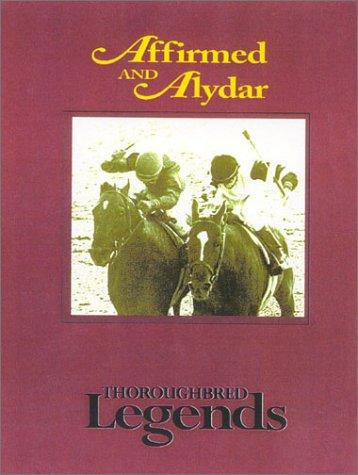 Affirmed and Alydar: Thoroughbred Legends pdf