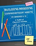 Building Reading Comprehension Habits in Grades 6-12: A Toolkit of Classroom Activities, Second Edition
