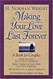 Making Your Love Last Forever, H. Norman Wright, 0884863484