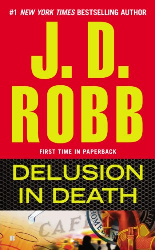 Delusion in Death - Book #35 of the In Death