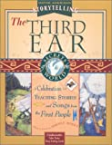 The Third Ear: A Storytelling Kit A Celebration of Teaching Stories and Songs from the First People Native American Storytelling