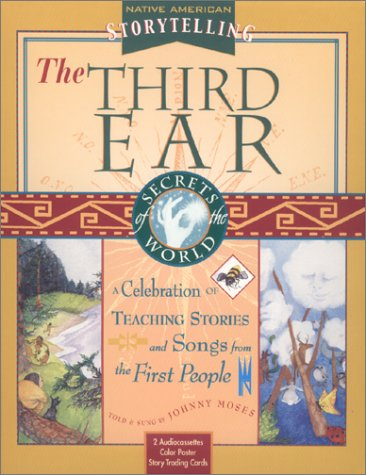 The Third Ear: A Storytelling Kit A Celebration of Teaching Stories and Songs from the First People Native American Storytelling by Brand: Sounds True, Incorporated