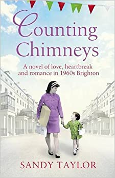Counting Chimneys: A novel of love, heartbreak and romance in 1960s Brighton: Volume 2 (Brighton Girls Trilogy)