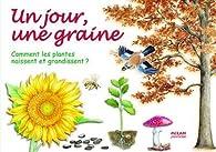 Un jour, une graine : Comment les plantes naissent et grandissent ? par Pauline Neveu