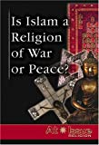 Is Islam a Religion of War or Peace?, , 0737730994