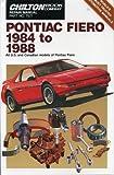 Pontiac Fiero, 1984-88, Chilton Automotive Editorial Staff, 0801979498