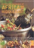 Food and Cooking of Africa and Middle East: A fascinating journey through these rich and diverse cuisines: the culinary history; the ingredients; the techniques and over 150 authentic dishes
