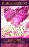 img - for Afterlife Connections: True Stories That Prove Love Never Dies (3 Easy Steps Psychic Series) book / textbook / text book