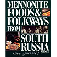Mennonite Foods & Folkways from South Russia, Vol. 2