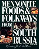 Mennonite Foods and Folkways from South Russia, Norma Jost Voth, 1561481378