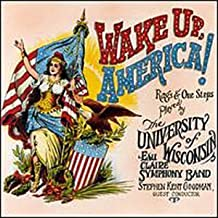 Wake Up, America!: Rags & One Steps Played by The University of Wisconsin - Eau Claire Symphony Band