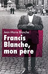 FRANCIS BLANCHE MON PERE