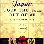 Japan Took the Jap Out of Me | Lisa Cook