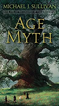 Age of Myth: Book One of The Legends of the First Empire by [Sullivan, Michael J.]
