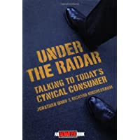 Under the Radar: Talking to Today's Cynical Consumer (Adweek Books)