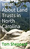 What About Land Trusts in North Carolina